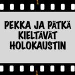 Klassikkoelokuvien sarja jatkuu: tänään vuorossa Pekka ja Pätkä kieltävät holokaustin