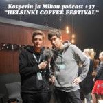 Kasperin ja Mikon podcast kahvifestivaaleilla