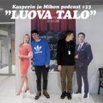 Kasperin ja Mikon podcast Luovassa talossa