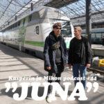 Kasperin ja Mikon podcast junassa