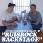 Kasperin ja Mikon podcast: Ruisrock backstage