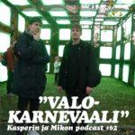 """Kasperin ja Mikon podcast valokarnevaalissa: """"Tämän valon arvo on 42 Strömman-asteikolla"""""""