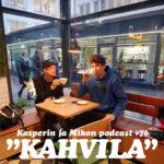 """Kasperin ja Mikon podcast kahvilassa: """"Tervetuloa Kaspiksen ja Mikiksen podcastikseen"""""""
