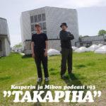 """Kasperin ja Mikon podcast takapihalla: """"Venäläisillä on trollitehtaat, meillä troolitehtaat"""""""