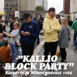 """Kasperin ja Mikon podcast Kallio Block Partyssa: """"Poroinflaatio on todellinen ilmiö"""""""