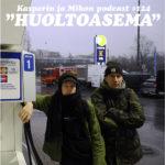 """Kasperin ja Mikon podcast huoltoasemalla: """"Tapsan turinat"""""""
