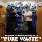 """Kasperin ja Mikon podcast Pure Wasten puheilla: """"Kehittelemme omaa streetwear-mallistoa"""""""