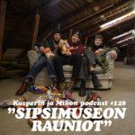 """Kasperin ja Mikon podcast Etu-Töölön sipsimuseon raunioilla: """"Suomen keskinkertaisin podcast"""""""