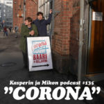 """Kasperin ja Mikon podcast Coronabaarissa: """"Meno on karu ja jäätävä"""""""