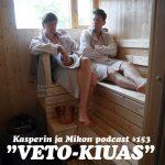 """Kasper ja Mikko saunassa: """"Rentoa meininkiä Covid-19-hengessä"""""""