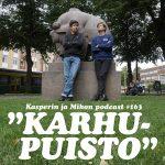 """Kasperin ja Mikon podcast Karhupuistossa: """"Shampooloikka"""""""
