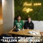 Kasperin ja Mikon podcast: Tallinn Music Week