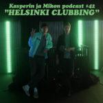 Kasperin ja Mikon podcast Helsinki Clubbing -näyttelyssä