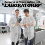 Kasperin ja Mikon podcast laboratoriossa