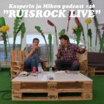 Kasperin ja Mikon podcast: Ruisrock LIVE