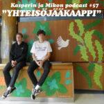 """Kasperin ja Mikon podcast yhteisöjääkaapilla: """"Yrittäminen ei ole uskonto"""""""