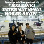 """Kasperin ja Mikon podcast Helsinki International Horse Showssa: """"Tervetuloa Kasperten liittoon"""""""