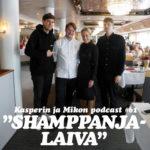 """Kasperin ja Mikon podcast shamppanjalaivalla: """"Vuoden kokki ja vuoden tarjoilija 2018, tiesittekö että olin vuoden graafikko 2013?"""""""