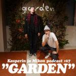 """Kasperin ja Mikon podcast muotikeskus Gardenissa: """"Se kirjoitetaan influensseri"""""""