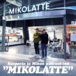 """Kasperin ja Mikon podcast kahvila Mikolatessa: """"Onneksi olkoon viikon poddaajalle"""""""