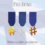 Kenelle myöntäisit itsenäisyyspäivän Pro Bono -näkyvyysmitalin?