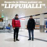 """Kasperin ja Mikon podcast lippuhallissa: """"Pro-kuuntelija eli proontelija"""""""