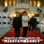 """Kasperin ja Mikon podcast Miestenmessuilla: """"Muista turvasana Joni jos näet toksista maskuliinisuutta"""""""
