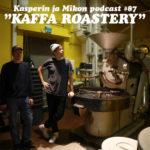 """Kasperin ja Mikon podcast Kaffa Roasteryssa: """"Lanseeraamme oman kahvin"""""""