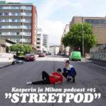 """Kasperin ja Mikon podcast kadulla: """"Suomen streetein podcast"""""""