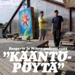 """Kasperin ja Mikon podcast Kääntöpöydällä: """"Life's a journey, not a destination"""""""