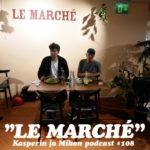 "Kasperin ja Mikon podcast Le Marchéssa: ""He's a very very good podcaster"""