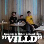 """Kasperin ja Mikon podcast Villd-ravintolassa: """"Universum: pilalla"""""""