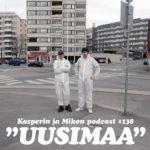"""Kasperin ja Mikon podcast matkustuskiellossa: """"Uudenmaan kultainen häkki"""""""