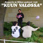 """Kasperin ja Mikon podcast kuun valossa: """"Trouble in paradise"""""""