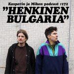 """Kasper ja Mikko henkisessä Bulgariassa: """"Laulava poddauskumous"""""""